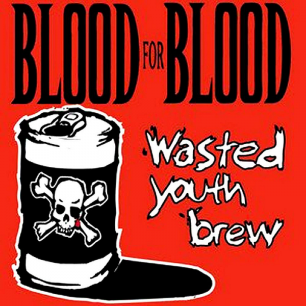 Blood for Blood - Wasted Youth Brew, CD