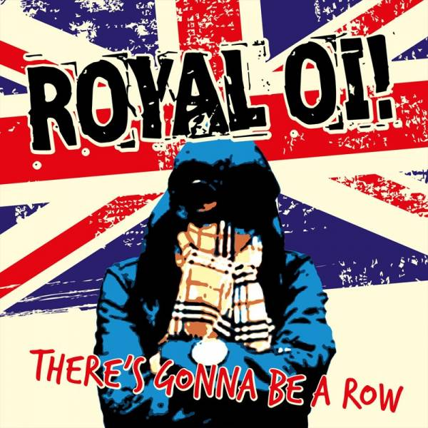 Royal Oi! - There's gonna be a row, LP lim. 500 verschiedene Farben