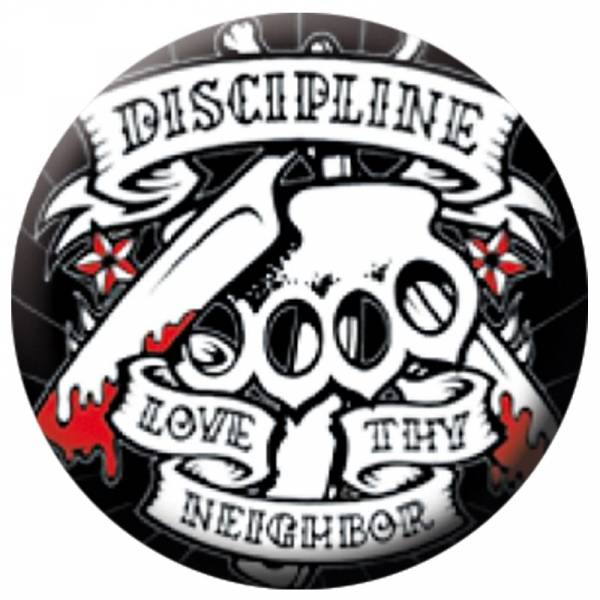 Discipline - Love thy neighbor, Button B039