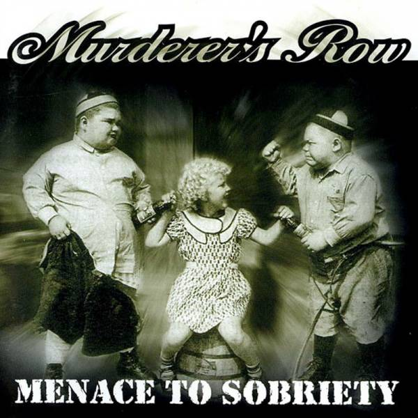 Murderer's Row - Menace to sobriety, CD