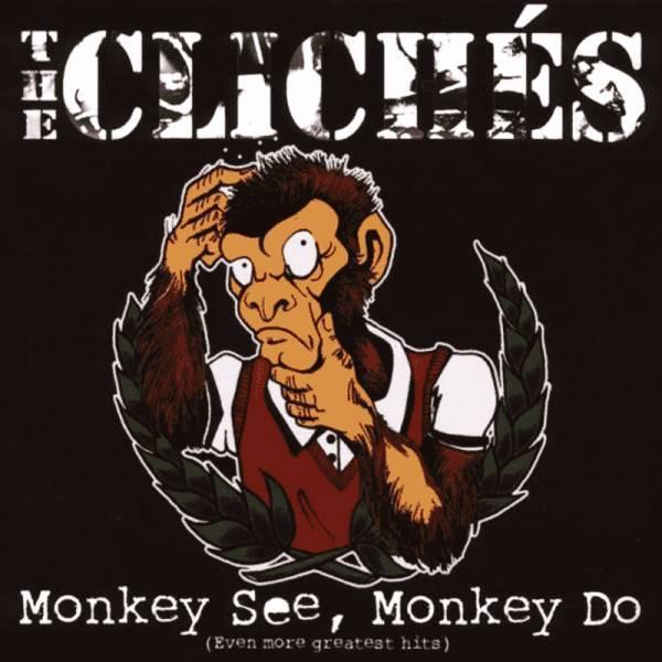Clichés, The - Monkey see, monkey do, CD Digipack