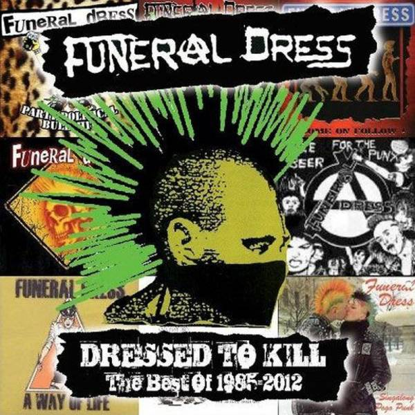 Funeral Dress – Dressed To Kill - The Best Of 1985 - 2012, lim. 300 DoCD