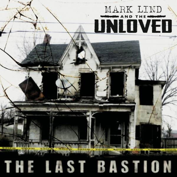 Mark Lind & The Unloved - The last Bastion, CD