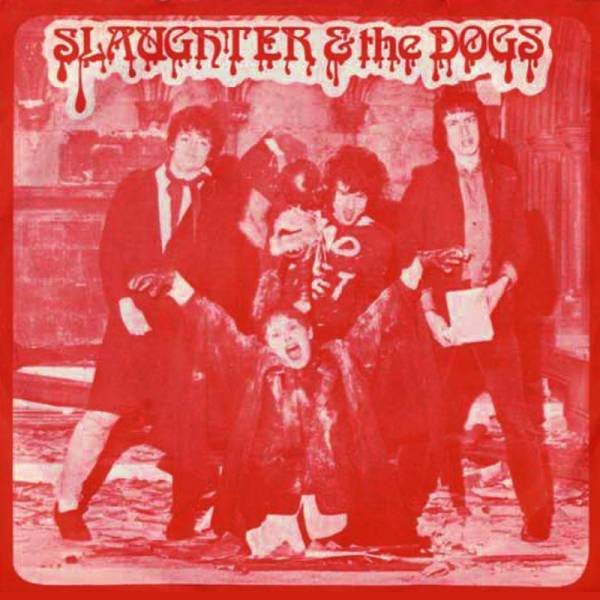 "Slaughter & The Dogs - Cranked up very high, 7"" gold"