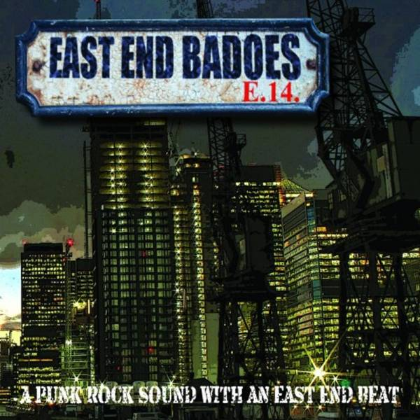 East End Badoes - A punk rock sound with an east end beat, CD