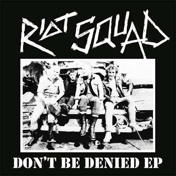 "Riot Squad – Don't Be Denied, 7"" lim. 500 schwarz"