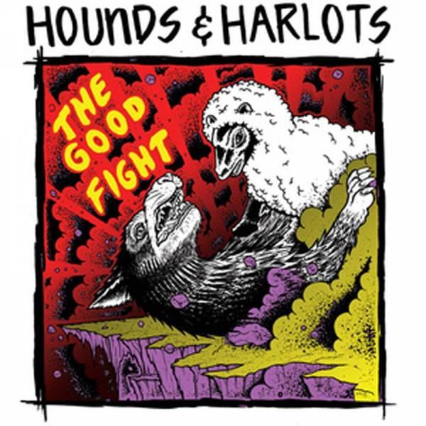 Hounds & Harlots - The good fight, LP lim. verschiedene Farben