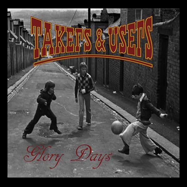 Takers & Users - Glory Days, 7'' schwarz