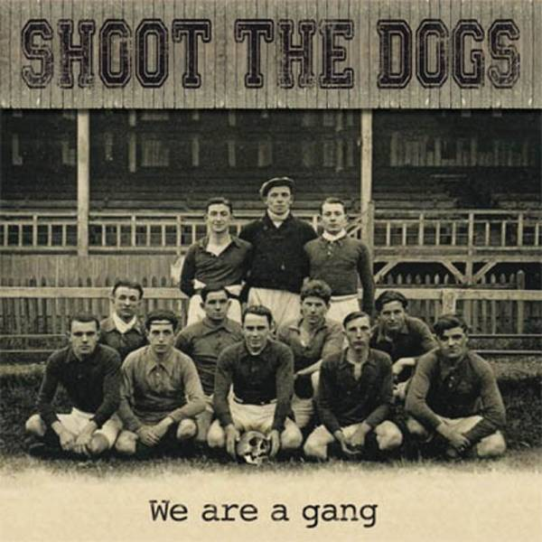 Shoot The Dogs - We are a gang, LP beige lim. 500 handnummeriert