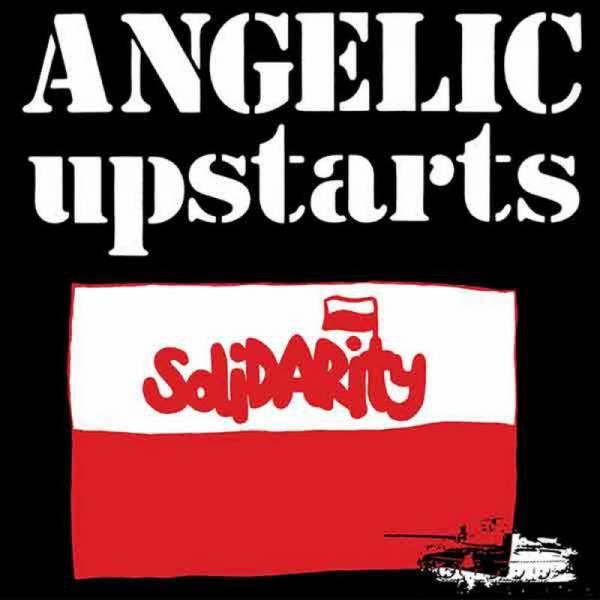 Angelic Upstarts - Solidaritiy, 7'' lim. verschiedene Farben