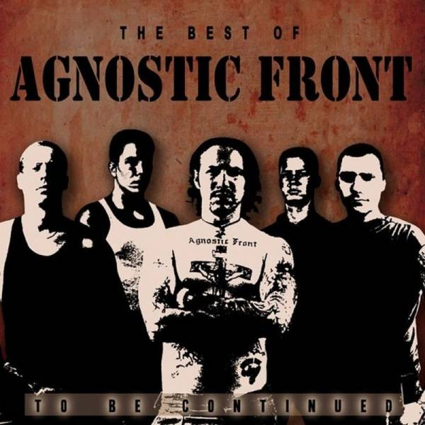 Agnostic Front - The Best of...To be continued, CD Rarität