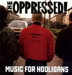 Oppressed, The - Music for Hooligans, CD