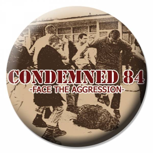 Condemned 84 - Face the aggression, Button B036
