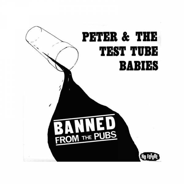 Peter & The Test Tube Babies - Banned from the Pubs, 7'' verschiedene Farben