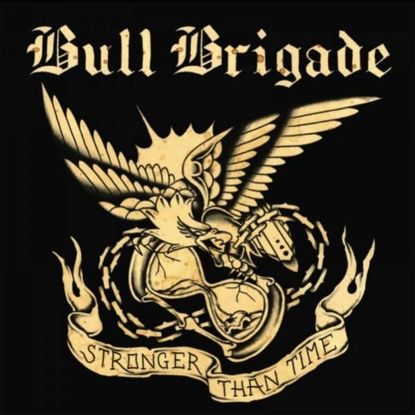 """Bull Brigade - Stronger than time, 7"""" verschiedene Farben"""