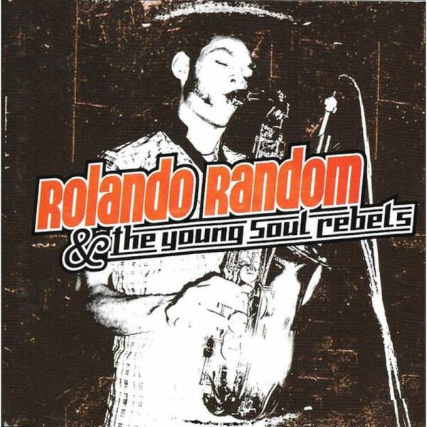 Rolando Random & The Young Soul Rebels - Fistful of courage, CD