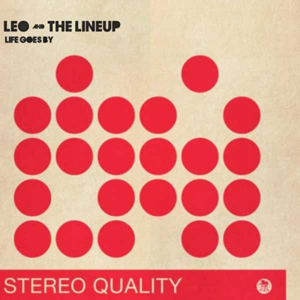 Leo and the Lineup - Life goes by, 7'' lim. verschiedene Farben