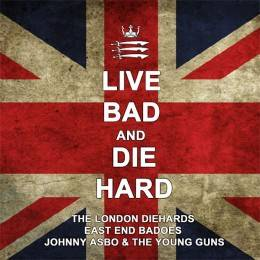 London Diehards / East End Badoes / Johnny Asbo & The Young Guns - Live Bad and Die Hard, LP l