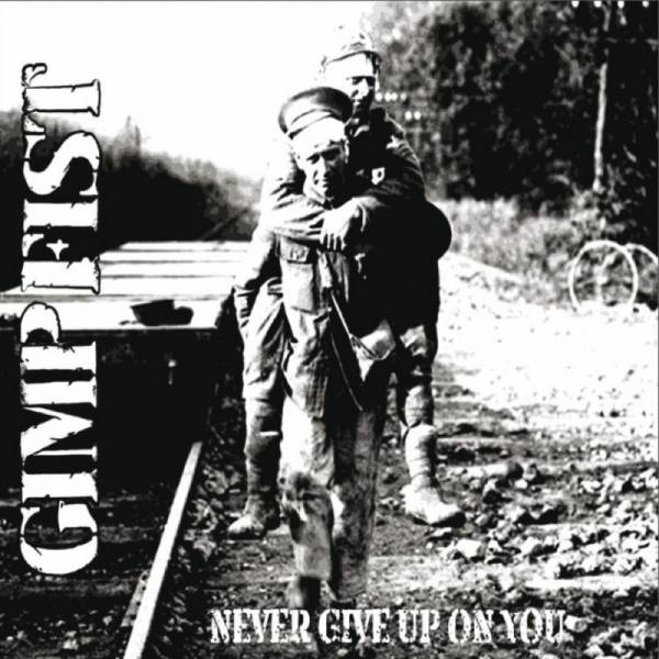 Gimp Fist - Never give up on you, CD DigiPack