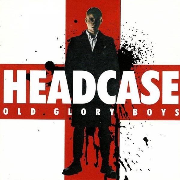 Headcase - Old Glory Boys, CD