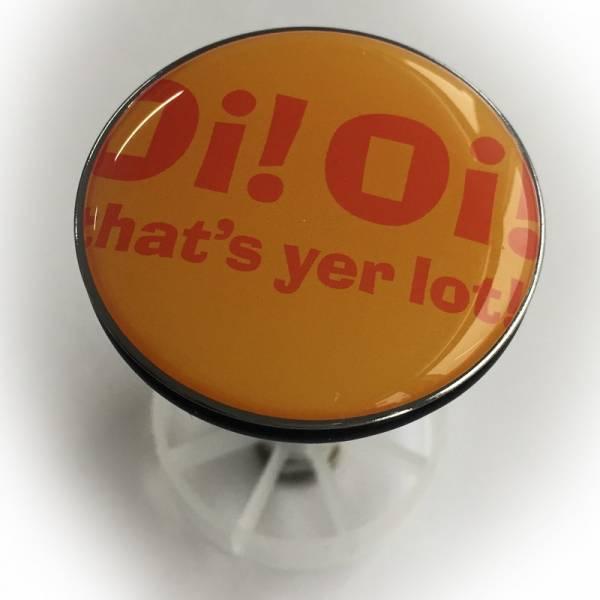 Oi! Oi! - That's yer lot!, Waschbeckenstöpsel / Sink Plug