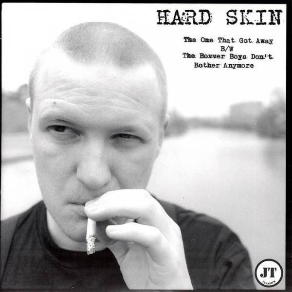 Hard Skin - That One That Got Away / The Bovver Boys Don't Bother Anymore, 7'' schwarz