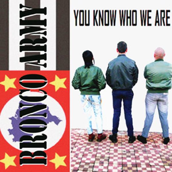 Bronco Army - You know who we are, CD lim. 500 handnummeriert
