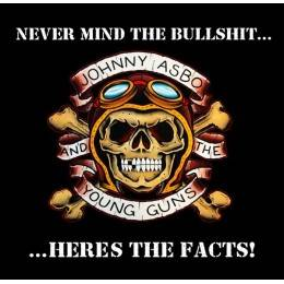 Johnny Asbo And The Young Guns ‎– Never Mind The Bullshit... ...Heres The Facts!, CD