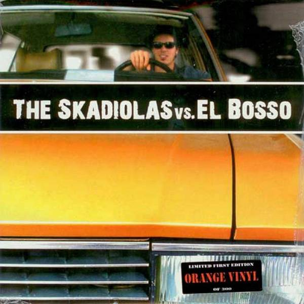 El Bosso Meets The Skadiolas - The Skadiolas vs. El Bosso, 7'' lim. 300 orange