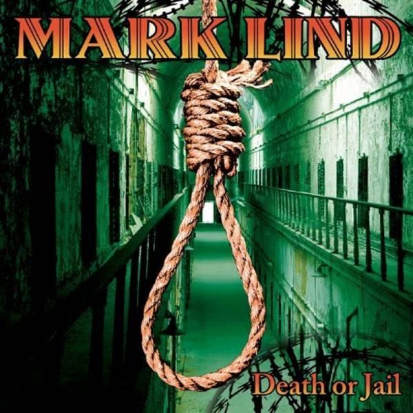 Mark Lind - Death or jail, CD