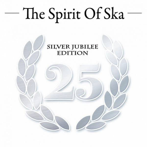 V/A The Spirit Of Ska - Silver Jubilee Edition, CD