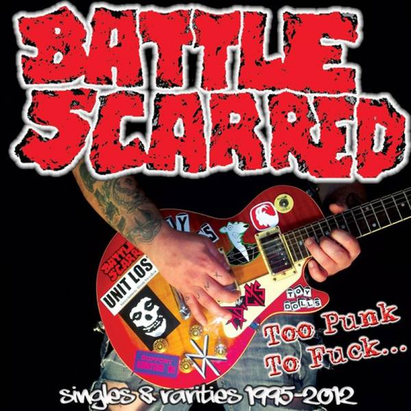 Battle Scarred - Too Punk to fuck, CD lim. 500