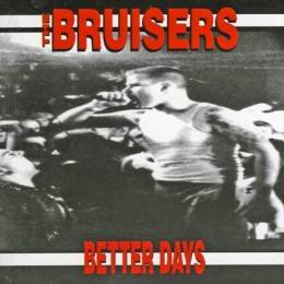 Bruisers, The - Better Days, CD
