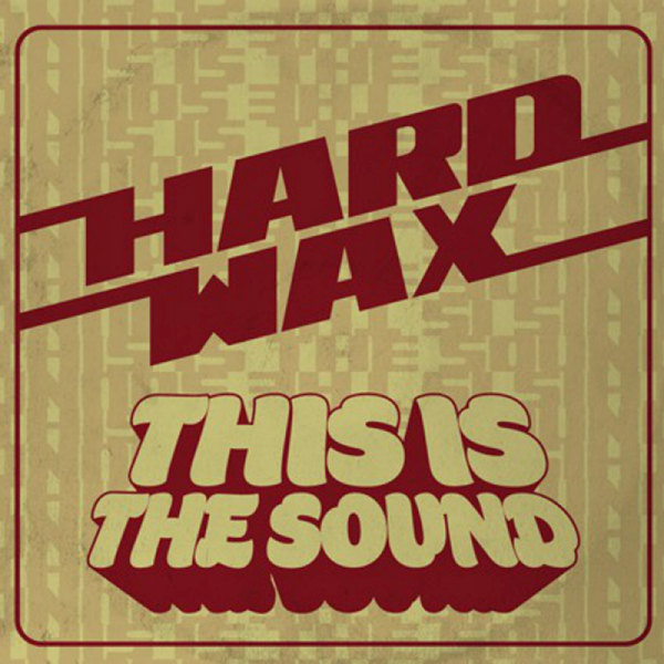 Hard Wax - This is the Sound, LP lim. 300 oxblood