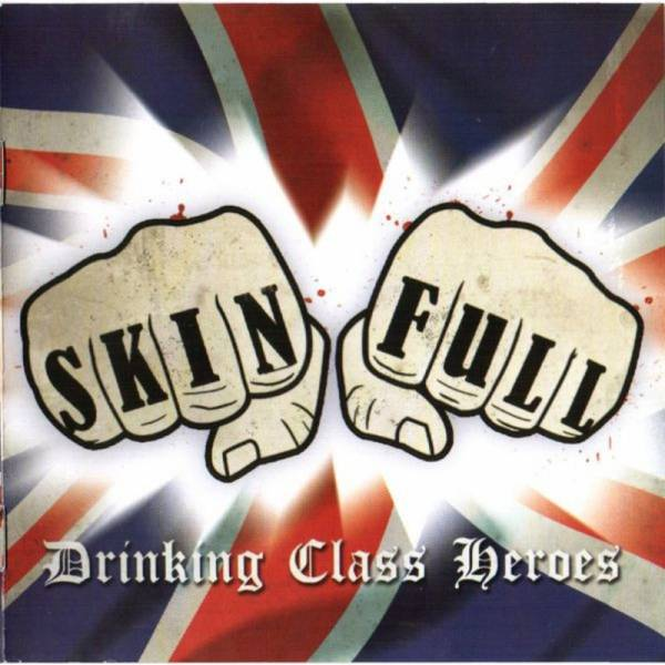 Skinfull - Drinking Class Heroes, CD