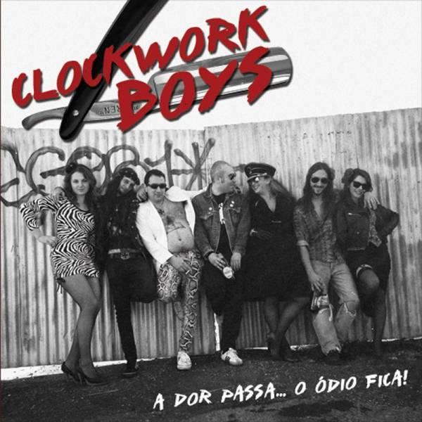 Clockwork Boys – A dor passa... o odio fica!, LP rot lim. 160