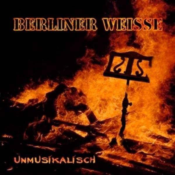 Berliner Weisse - Unmusikalisch, CD