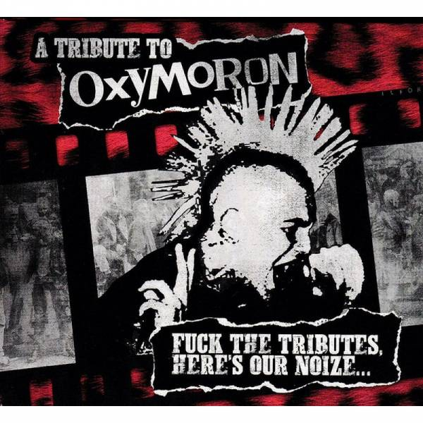 V/A A tribute to Oxymoron (Fuck the tributes, here's our noize...), CD Digipack