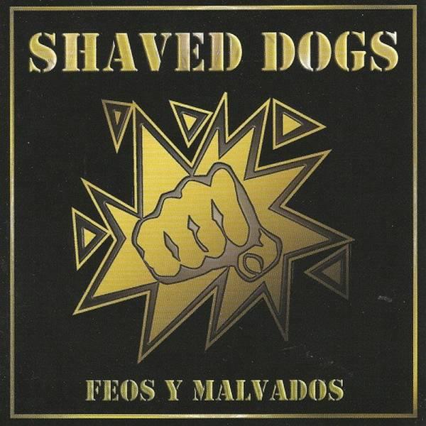 Shaved Dogs - Feos Y Malvados, CD
