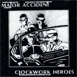 Major Accident – Clockwork Heroes, CD