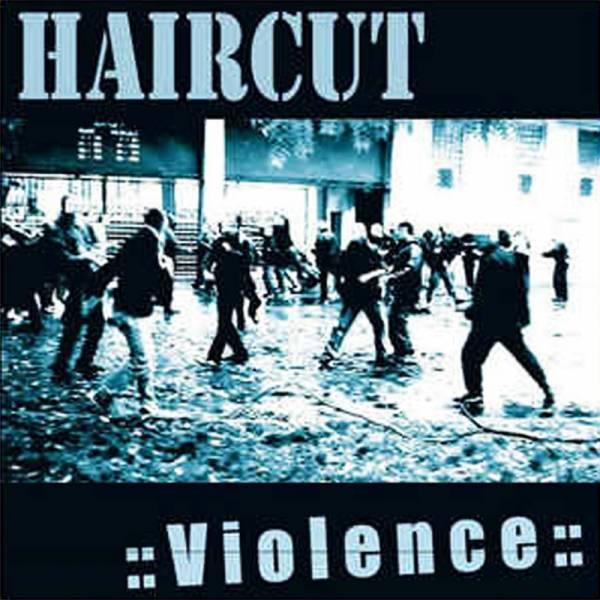 Haircut - Violence, CD
