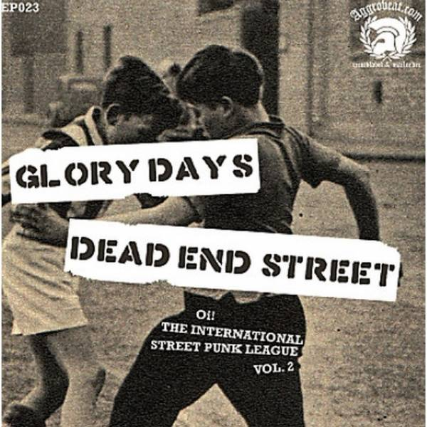 Glory Days / Dead End Street - Oi! The International Street Punk League Vol. 2, 7'' lim. 300