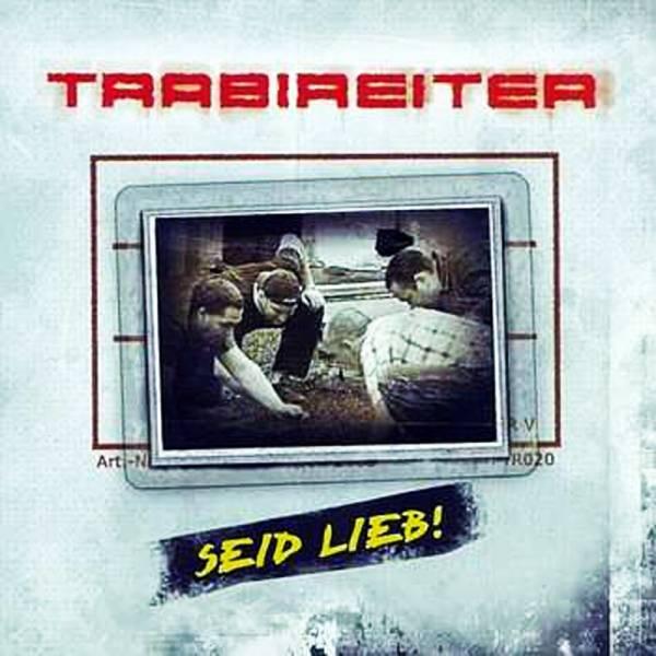 Trabireiter - Seid lieb!, CD