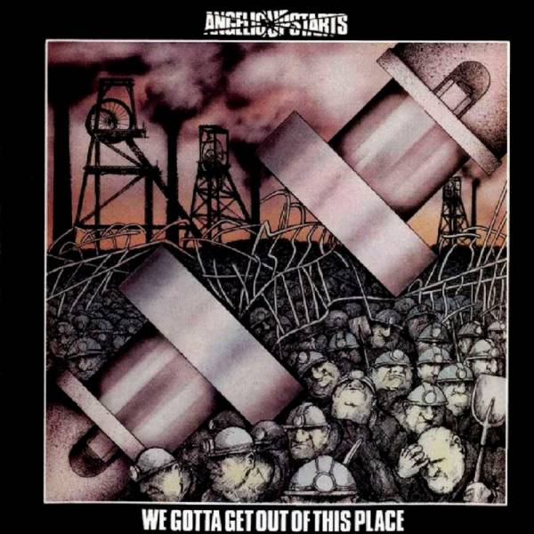 Angelic Upstarts - We gotta get out of this place, CD