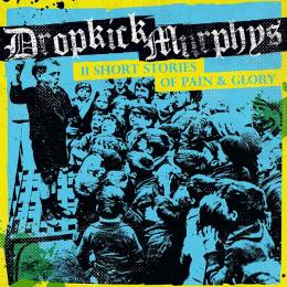 Dropkick Murphys - 11 Short Stories of Pain & Glory, CD DigiPack