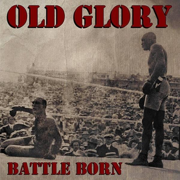 Old Glory - Battle Born, 7'' lim. verschiedene Farben