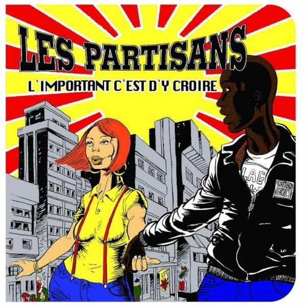 Les Partisans - L'imortant C'est D'y Croire, 7'' lim. 300 gelb