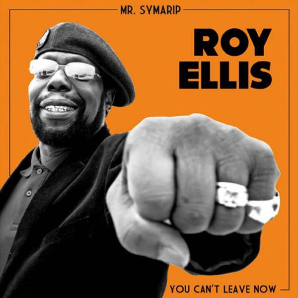 "Roy Ellis - You can't leave now, 7"" schwarz lim. 500"