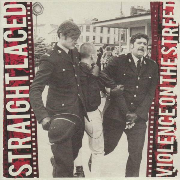 Straight Laced – Violence On The Street , 7'' EP lim. 300 verschiedene Farben