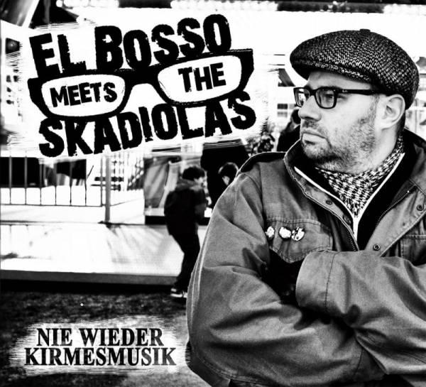 El Bosso meets the Skadiolas - Nie wieder Kirmesmusik, CD Digipack